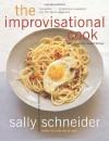 The Improvisational Cook - Sally Schneider