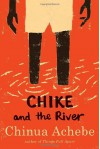Chike and the River - Chinua Achebe, Edel Rodriguez