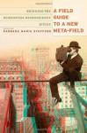 A Field Guide to a New Meta-field: Bridging the Humanities-Neurosciences Divide - Barbara Maria Stafford
