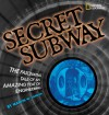 Secret Subway: The Fascinating Tale of an Amazing Feat of Engineering - Martin W. Sandler