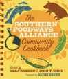 The Southern Foodways Alliance Community Cookbook - Southern Foodways Alliance, Sara Roahen, John T. Edge, Alton Brown