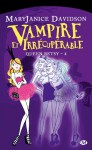 Vampire et irrécupérable (Queen Betsy, #4) - MaryJanice Davidson, Cécile Tasson