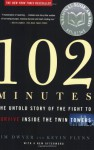 102 Minutes: The Untold Story of the Fight to Survive Inside the Twin Towers - Jim Dwyer