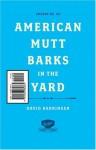 Emigre: American Mutt Barks in the Yard - #68 - David Barringer