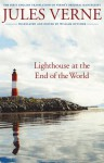 Lighthouse at the End of the World: The First English Translation of Verne's Original Manuscript - Jules Verne, William Butcher