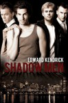 Shadow Men - Edward Kendrick