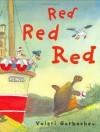 Red Red Red - Valeri Gorbachev