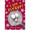 I Spy Fly Guy! - Tedd Arnold