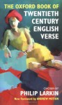The Oxford Book of Twentieth Century English Verse (Oxford Books of Verse) - Philip Larkin, Andrew Motion
