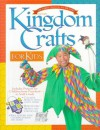 Kingdom Crafts for Kids: Includes Projects for Children from Preschool to Sixth Grade : Colorful Projects With a Royal Castle Theme, Reproducible Awards and Certificates - Kim Sullivan Fiano