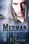 Merman - K.Z. Snow