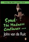 Spud - The Madness Continues... - John van de Ruit
