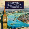 The Division Bell Mystery - Peter Wickham, Anne Dover, Ellen Wilkinson