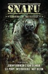 SNAFU: Survival of the Fittest - Jeremy Robinson, S.D. Perry, Geoff Brown