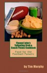 Flannel John's Tailgating Grub & Couch Potato Cookbook (Cookbooks for Guys) - Tim Murphy