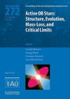 Active OB Stars (Iau S272): Structure, Evolution, Mass-Loss, and Critical Limits - International Astronomical Union, Greg Wade, Georges Meynet, Geraldine Peters