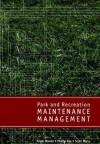 Park and Recreation Maintenance Management - Roger Warren, Warren, Roger / Rea, Phillip / Payne, Scott Warren, Roger / Rea, Phillip / Payne, Scott