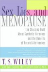 Sex, Lies, and Menopause - T. S. Wiley, Julie Taguchi, Bent Formby