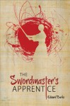 The Swordmaster's Apprentice: or How a Broken Nose, a Shaman's Brew and a Little Light Dusting May Point the Way to Enlightenment - Edward Burke