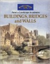 Buildings, Bridges and Walls: Paint a Watercolour Landscape in Minutes - Keith Fenwick