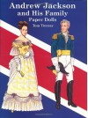 Andrew Jackson and His Family Paper Dolls (Dover President Paper Dolls) - Tom Tierney