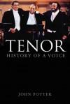 Tenor: History of a Voice - John Potter