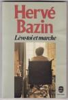 Leve Toi et Marche - Hervé Bazin