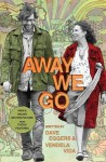 Away We Go - Dave Eggers, Vendela Vida