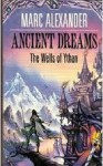 Ancient Dreams: The Wells Of Ythan (Wells Ythan) - Marc Alexander