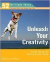 Unleash Your Creativity (52 Brilliant Ideas): Fresh Ideas for Having Fresh Ideas - Rob Bevan, Tim Wright