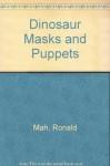 Tro Dino Masks & Pupp - Ronald Mah