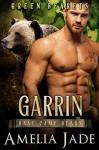 Green Bearets: Garrin (A Paranormal Shape Shifter Romance) (Base Camp Bears Book 4) - Amelia Jade