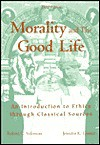 Morality and the Good Life - An Introduction to Ethics through Classical Sources - Jennifer K. Greene, Robert C. Solomon