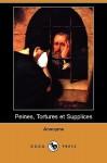 Peines, Tortures Et Supplices (Dodo Press) - Anonymous