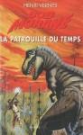 La Patrouille du Temps - Henri Vernes