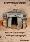 BrownBeat Guide to Talakad, Somanathapur, Tirumakudalu Narasipur and Nanjangud - Richard Brown
