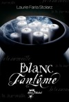 Blanc fantôme (Bleu cauchemar, #2) - Stolarz Faria, Valérie Le Plouhinec