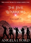 The Five Warriors - Angela J. Ford