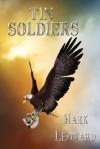 Tin Soldiers - Mark Leonard