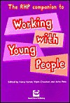 The RHP Companion to Working With Young People - Fiona Factor, Vipin Chauhan, John Pitts