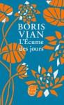 L'Ecume des jours by Vian, Boris (2013) Mass Market Paperback - Boris Vian