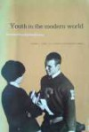 Youth in the Modern World: Literature, Friends, Christ, Action - Mark J. Link