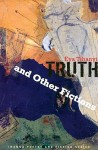 Truth and Other Fictions - Eva Tihanyi