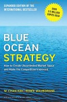 Blue Ocean Strategy, Expanded Edition: How to Create Uncontested Market Space and Make the Competition Irrelevant - W. Chan Kim, Renée Mauborgne
