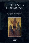 Pustelnicy i demony - Ryszard Przybylski