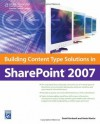 Building Content Type Solutions in SharePoint 2007 - David Gerhardt, Kevin Martin