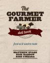 The Gourmet Farmer Deli Book: Food as It Used to Taste - Matthew Evans, Nick Haddow, Ross O'Meara