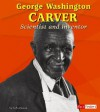 George Washington Carver: Scientist and Inventor - Judy Monroe
