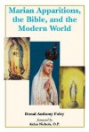 Marian Apparitions, the Bible, and the Modern World - Donal Anthony Foley, Aidan Nichols