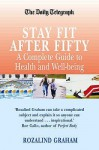 "The ""Daily Telegraph"" Stay Fit After Fifty (""Daily Telegraph"" Books) - Rozalind Graham"